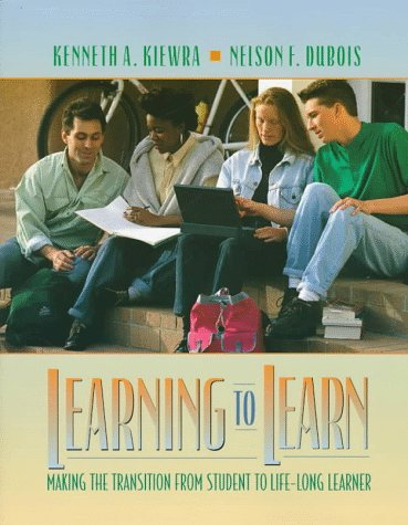 Learning to Learn: Making the Transition from Student to Life-Long Learner by Kiewra Kenneth A. DuBois Nelson F. (1997-11-21) Paperback