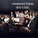Pasadena Roof Orchestra - Deed I Do