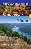 Popular Day Hikes: Vancouver Island _ Revised & Updated