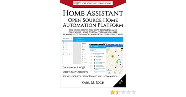 Amazon com: Home Assistant: Open Source Home Automation