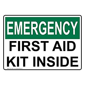 Osha Emergency First Aid Kit Inside Sign With English Text Safety