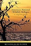 America's National Wildlife Refuges: A Complete Guide