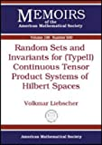 Random Sets and Invariants for (Type II) Continuous Tensor Product Systems of Hilbert Spaces, Volkmar Liebscher, 0821843184
