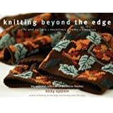 Knitting Beyond the Edge: Cuffs And Collars, Necklines, Hems, Closures- The Essential Collection of Decorative Finishes