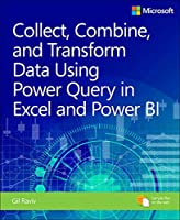 Collect, Combine, and Transform Data Using Power Query in Excel and Power BI Front Cover