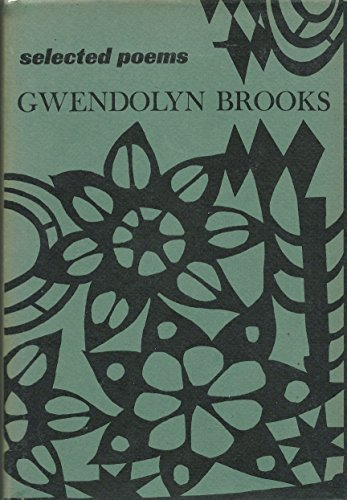 Selected Poems : Gwendolyn Brooks