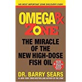 The Omega Rx Zone: The Miracle of the New High-Dose Fish Oil (The Zone)