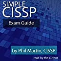 Simple CISSP Audiobook by Phil Martin Narrated by Phil Martin
