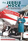 The Jerrie Mock Story: The First Woman to Fly Solo around the World (Biographies for Young Readers)