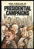 Presidential Campaigns, Jr. Paul F. Boller, 0195034201