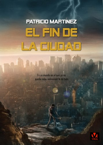Descargar Libro El Fin De La Ciudad Patricio Martínez