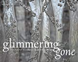 Glimmering Gone, Ingalena Klenell and Beth Lipman, 0295990805