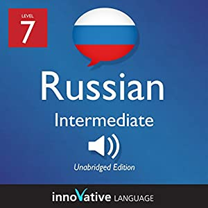 Learn Russian - Level 7 Intermediate Russian, Volume 1: Lessons 1-25 Audiobook