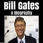 Bill Gates: A Biography | James Walker