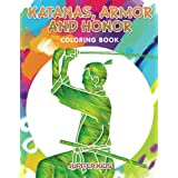 Katanas, Armor and Honor Coloring Book by Jupiter Kids (2016-03-03)