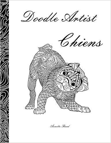 Coloriage De Chien Cocker Anglais.Amazon Fr Doodle Artist Chiens Livre De Coloriage Pour Adultes