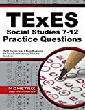 TExES Social Studies 7-12 Practice Questions: TExES Practice Tests & Exam Review for the Texas Examinations of Educator Standards by TExES Exam Secrets Test Prep Team (2015-02-25)