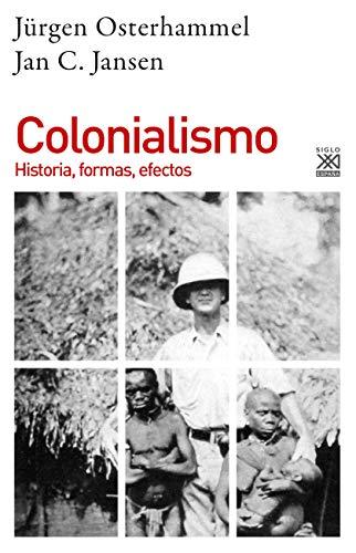 Colonialismo. Historia, formas, efectos: 1267 por Jan C. Jansen,Jürgen Osterhammel,Madariaga López de Sá, Juan Maria