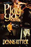 Play Ya Position, Dennis Ritter, 1438941234