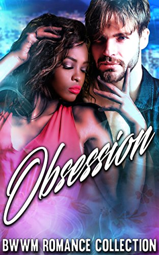 Search : Obsession: BWWM Romance Collection