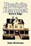 Prairie Hamlet, Kate McKenna, 1449023290