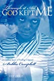 Through it All, God Kept Me: A Candid Story of Feeling Unloved