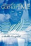 Through it All, God Kept Me, Bobbie Campbell, 0595434576