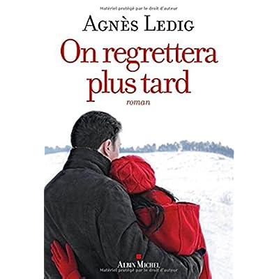 On regrettera plus tard [ format bestseller ] (French Edition)
