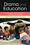 Drama and Education: Performance Methodologies for Teaching and Learning by Manon van de Water (2015-03-13)