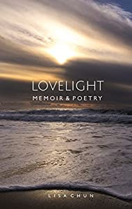 Lovelight: Memoir & Poetry