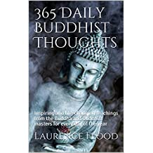365 Daily Buddhist Thoughts: Inspiring and life-changing teachings from the Buddha and Buddhist masters for every day of the year