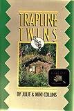 Trapline Twins, Miki Collins and Julie Collins, 088240332X