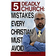 5 Deadly Church Mistakes Christians Must Avoid