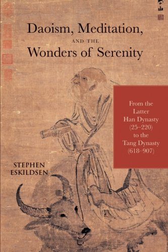 Daoism, Meditation, and the Wonders of Serenity: From the Latter Han Dynasty (25-220) to the Tang Dynasty (618-907) (SUN