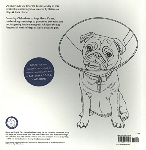 All About The Dog: A Battersea Dogs U0026 Cats Home Colouring Book (Colouring  Books): Amazon.co.uk: Battersea Dogs U0026 Cats Home: 9781786271303: Books