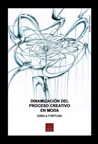 Descargar Libro Dinamización Del Proceso Creativo En Moda Gisela Fortuna