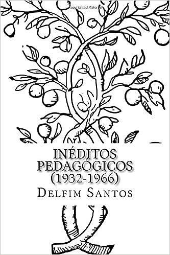 Téléchargement gratuit de livres audio pour iphoneDelfim Santos - Ineditos Pedagogicos (1932-1966) (Portuguese Edition) 1502970147 (Littérature Française) DJVU