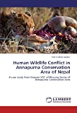 img - for Human Wildlife Conflict in Annapurna Conservation Area of Nepal: A case study from Simpani VDC of Bhujung Sector of Annapurna Conservation Area by Hari Krishna Laudari (2012-03-14) book / textbook / text book