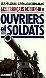 Les Français de l'an 40, tome 2 : Ouvriers et soldats par Crémieux-Brilhac