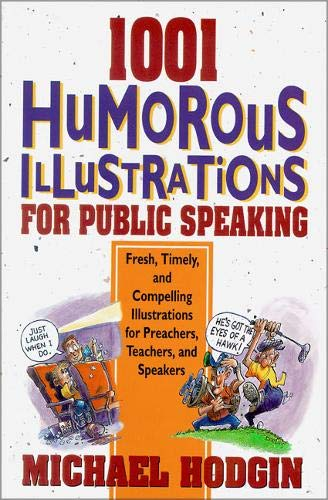 1001 Humorous Illustrations for Public Speaking: Fresh, Timely, and Compelling Illustrations for Preachers, Teachers, an
