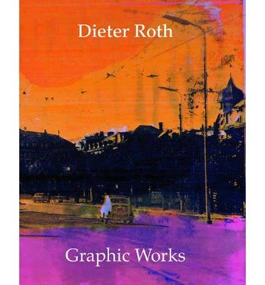 [(Dieter Roth: Graphic Works )] [Author: Dirk Dobke] [Aug-2003] pdf