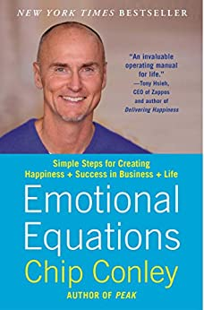 Emotional Equations: Simple Truths for Creating Happiness + Success by [Conley, Chip]