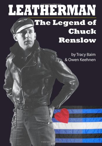 Download Leatherman: The Legend of Chuck Renslow pdf