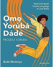 Omo Yoruba D'ade (Proudly Yoruba): Read and Speak Yoruba Language in One Week