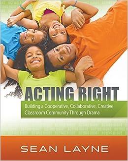 585a7e9a220ce Amazon.com: Acting Right: Building a Cooperative, Collaborative ...