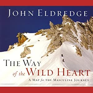 The Way of the Wild Heart  Audiobook