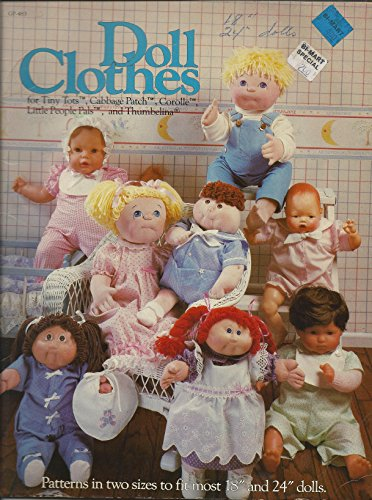 Doll Clothes for Tiny Tots, Cabbage Patch, Corolle, Little People Pals, and Thumbelina (Patterns in two sizes to fit most 18