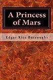 A Princess of Mars (Barsoom (John Carter)) (Volume 1)