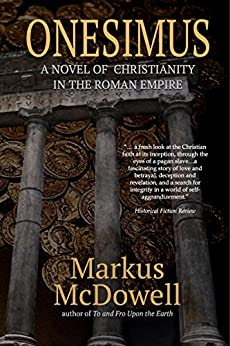 Onesimus: A Novel of Christianity in the Roman Empire by [McDowell, Markus]