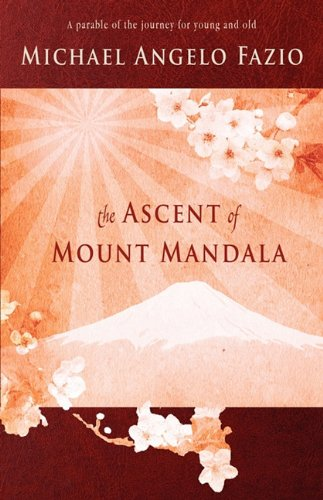 The Ascent of Mount Mandala - Michael Angelo Fazio